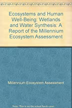 Ecosystems and Human Well-Being: Wetlands and Water Synthesis: A Report of the Millennium Ecosystem Assessment