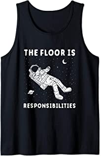 The Floor Is Responsibilities - Space Astronaut Meme Tank Top
