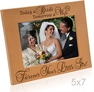 Kate Posh Today a Bride, Tomorrow a Wife, Forever Your Little Girl Picture Frame - Engraved Natural Wood Photo Frame - Mother of The Bride Gifts, Father of The Bride Gifts (5x7-Horizontal - Bride)
