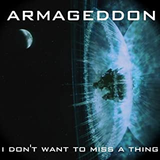 I Don't Want to Miss a Thing (Armageddon)