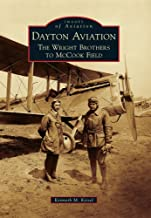 Dayton Aviation: The Wright Brothers to McCook Field (Images of Aviation)