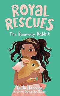 Royal Rescues #6: The Runaway Rabbit