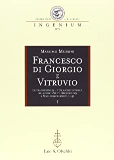 Francesco Di Giorgio e Vitruvio. Le traduzioni del «De Architectura» nei codici Zichy e Magliabechiano II.I.141
