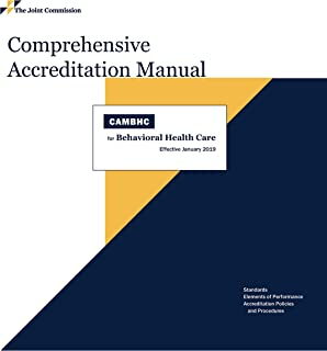 2019 Comprehensive Accreditation Manual for Behavioral Health Care (CAMBHC)