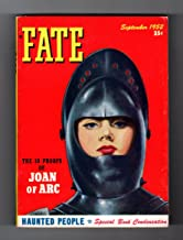 Fate Magazine - True Stories of the Strange and The Unknown. September, 1952. Ten Proofs of Joan of Arc; Mundurucu's Ghost Arrow; Vision of Kinniston; Wheel of Light at Sea; Ghost Planes of World War II; The Bell Witch