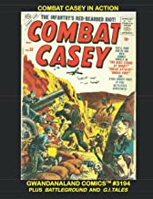 Combat Casey In Action: Gwandanaland Comics #3194 --- The Drama and Excitement of Battle with the Red-Headed Riot!