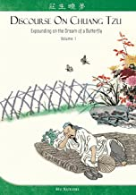 Discourse on Chuang Tzu: Expounding on the Dream of a Butterfly (Volume 1)