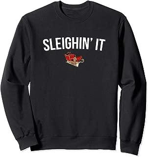 Sleighin' It Shirts Gifts Funny Ugly Christmas Sweatshirt