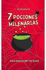 7 pociones milenarias: Colección Crea magia con tus hijos Versión Kindle