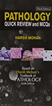 Pathology Quick Review and Mcqs Third Edition (Based on Harsh Mohan's Textbook of Pathology, Sixth Edition)