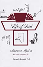 Life of Fred 2-Book Set : Advanced Algebra, Freds Home Companion for Advanced Algebra