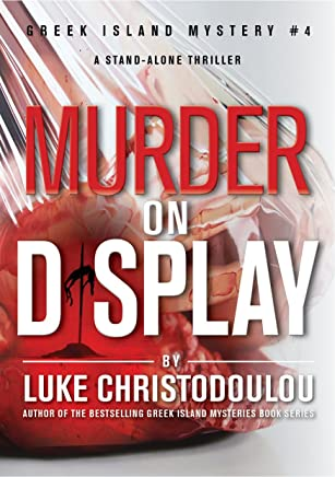 Murder On Display: A riveting, stand-alone murder / mystery that keeps you guessing until the shocking end (Greek Island Mysteries Book 4) (English Edition)