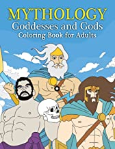 Mythology Goddesses and Gods Coloring Book for Adults: Fantasy Coloring Book Inspired by Greek Mythology of Ancient Greece (Greek Mythology Gifts) (Volume 1)
