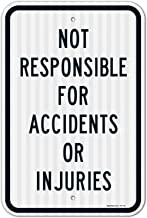 Not Responsible for Accidents Or Injuries Sign 12x18 3M Reflective (EGP) Rust Free .63 Aluminum, Easy to Mount Weather Resistant Long Lasting Ink, Made in USA by SIGO SIGNS