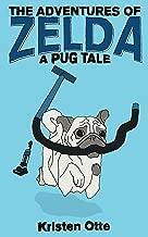 The Adventures of Zelda: A Pug Tale (Zelda Pug, #1)