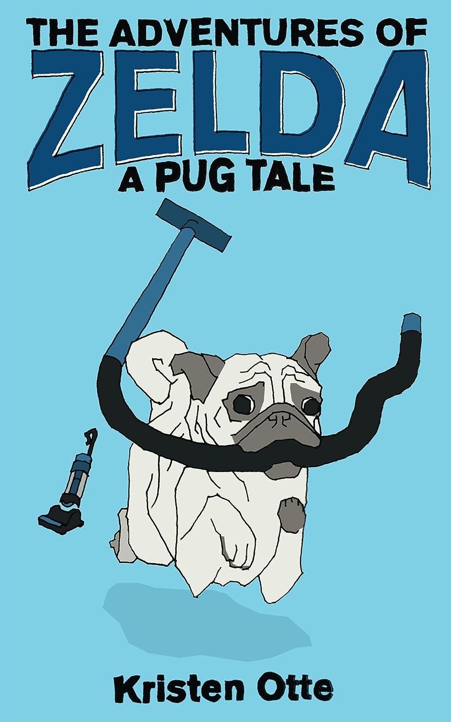 救援ドリル精査The Adventures of Zelda: A Pug Tale (Zelda Pug, #1) (English Edition)