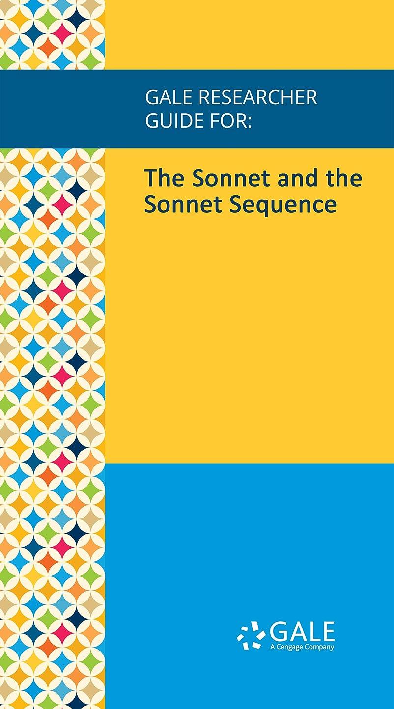 決定酔ったウェイトレスGale Researcher Guide for: The Sonnet and the Sonnet Sequence (English Edition)
