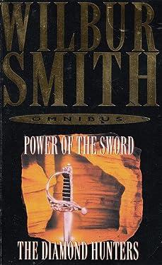 Wilbur Smith Omnibus : The Diamond Hunters / Power of the Sword