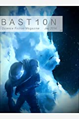 Bastion Science Fiction Magazine: Issue 4, July 2014 Kindle Edition
