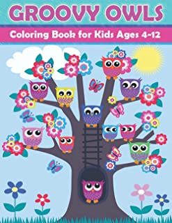 GROOVY OWLS: Coloring Book for Kids Ages 4-12: Color by Number Owls Coloring and Activity Book for Kids Ages 3-10-6-12