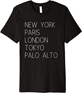 New York, Paris, London, Tokyo, Palo Alto Cities T-Shirt