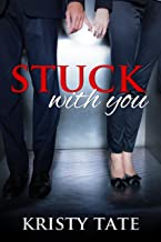 Stuck With You: A Romantic Comedy About a Couple Stuck in the Elevator