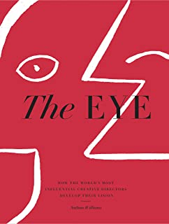 The The Eye: How the World's Most Influential Creative Directors Develop Their Vision