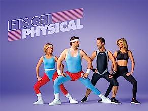 Let's Get Physical, Season 1