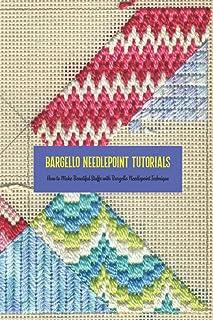 Bargello Needlepoint Tutorials: How to Make Beautiful Stuffs with Bargello Needlepoint Technique: Bargello Needlepoint Gui...