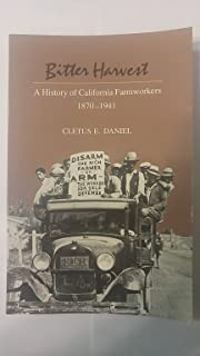 Bitter Harvest: A History of California Farmworkers, 1870-1941