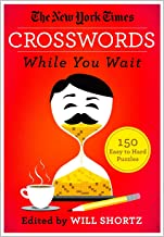 The New York Times Crosswords While You Wait: 150 Easy to Hard Puzzles