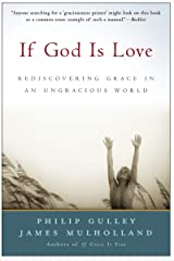 If God Is Love: Rediscovering Grace in an Ungracious World Kindle Edition