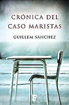 Crónica del caso Maristas (Spanish Edition)