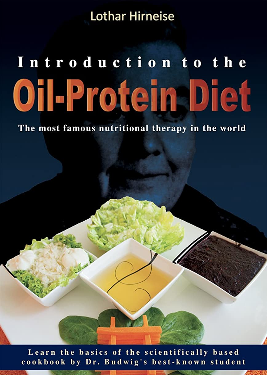 誓約虚弱なのでIntroduction to the Oil-Protein Diet: The most famous nutritional therapy in the world (English Edition)
