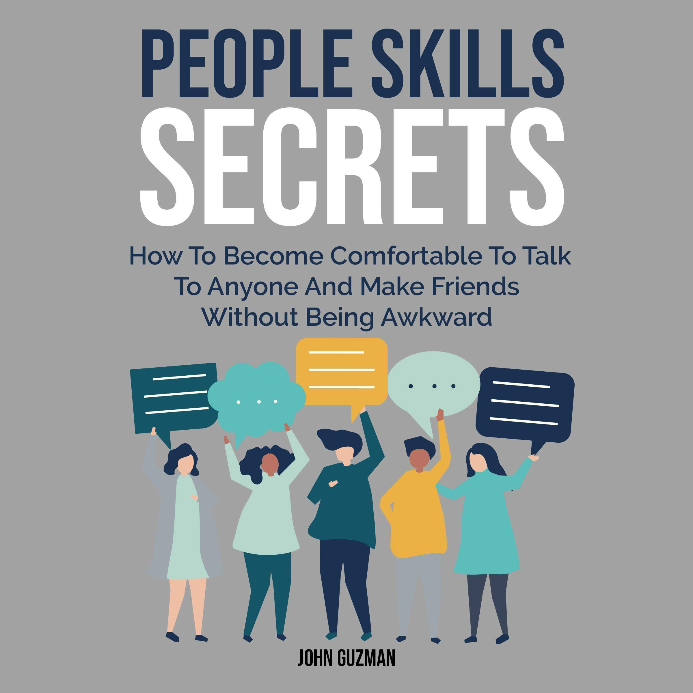 Download People Skills Secrets: How To Become Comfortable To Talk To Anyone And Make Friends Without Being Awkward 