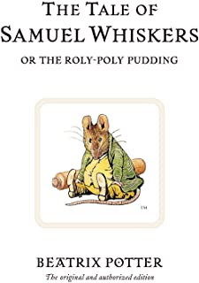 The Tale of Samuel Whiskers or the Roly-Poly Pudding: The original and authorized edition