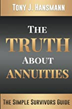 The Truth About Annuities: The Simple Survivors Guide