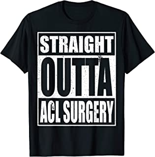 ACL Surgery Shirts | Straight Outta Gift