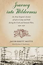 Journey into Wilderness: An Army Surgeon's Account of Life in Camp and Field during the Creek and Seminole Wars, 1836-1838