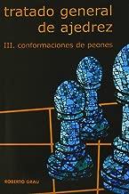 Tratado General de Ajedrez Tomo III : conformaciones de peón