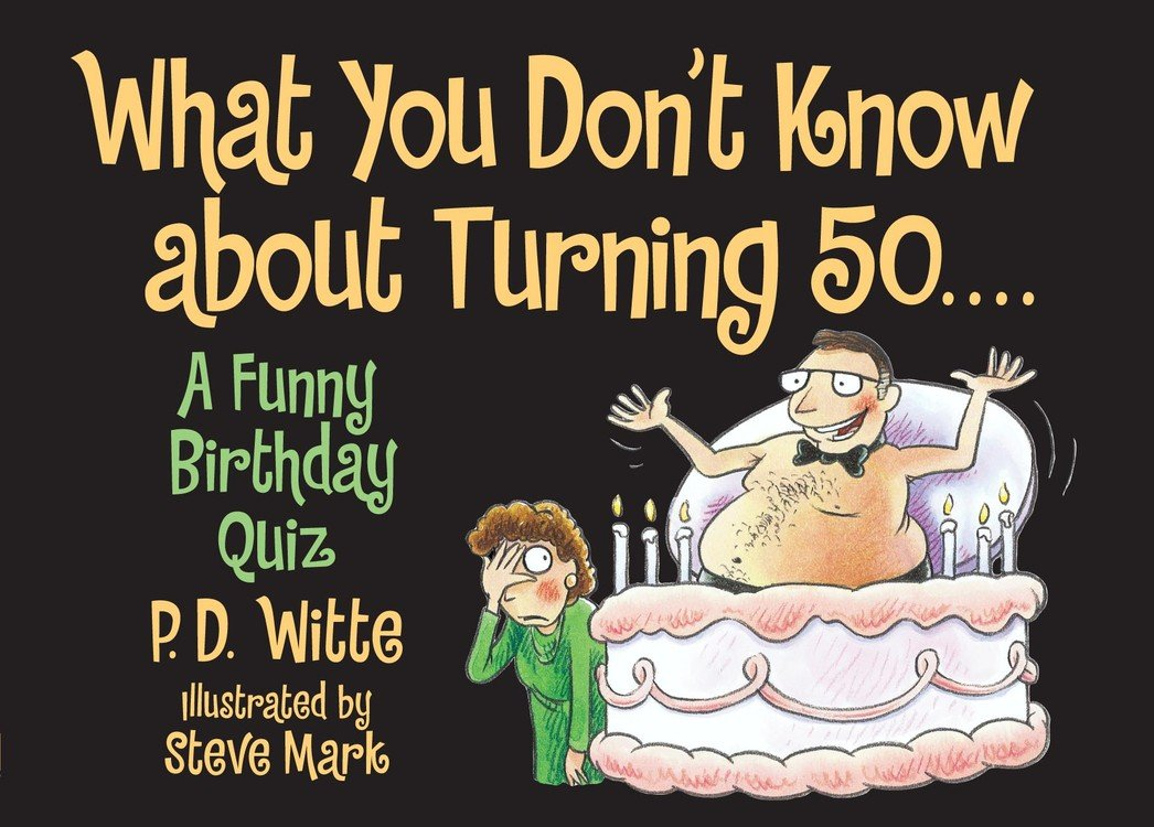 Download What You Don't Know About Turning 50: A Funny Birthday Quiz 