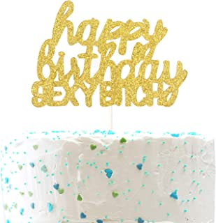 Happy Birthday Sexy Bitch Cake Topper, Funny Birthday Party Decorations (Double Sided Gold Glitter)