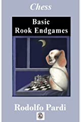 A poor and wayfaring Rook: a basic Knowledge of a frequent Chess Endgame (Chess manual) Kindle Edition