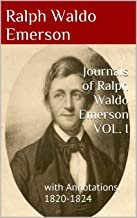 Journals of Ralph Waldo Emerson VOL. I : with Annotations, 1820-1824