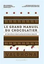 Le grand manuel du chocolatier (Cuisine) (French Edition)
