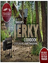 Traegers Jerky Cookbook