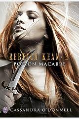 Rebecca Kean (Tome 3) - Potion macabre Format Kindle