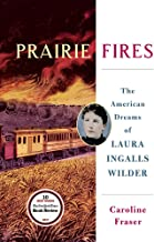 Prairie Fires: The American Dreams of Laura Ingalls Wilder (Thorndike Press Large Print Biographies and Memoirs)