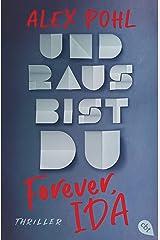 Forever, Ida - Und raus bist du (Die Forever-Ida-Reihe 1) (German Edition) Kindle Edition