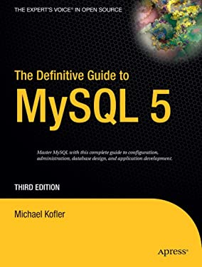 The Definitive Guide to MySQL 5, Third Edition (Definitive Guides (Paperback))